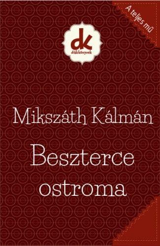 Beszterce ostroma - Mikszáth Kálmán |