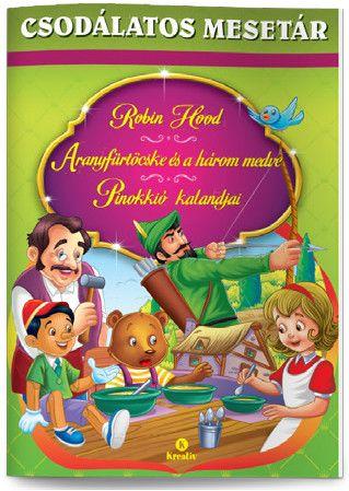Robin Hood - Aranyfürtöcske és a három medve - Pinokkió kalandjai