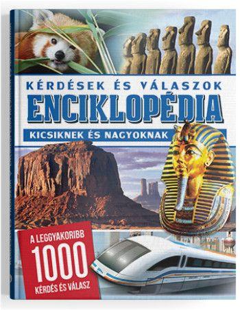 Enciklopédia - Kérdések és válaszok kicsiknek és nagyoknak