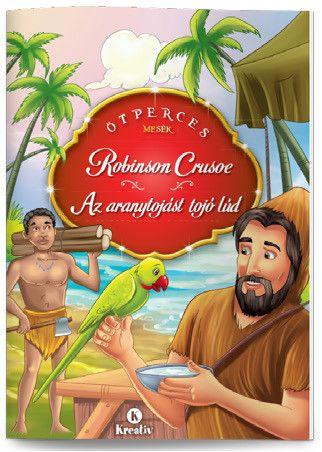 Robinson Crusoe - Az aranytojást tojó lúd