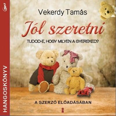 Jól szeretni - Hangoskönyv - MP3 - Vekerdy Tamás pdf epub