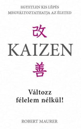Kaizen - Változz félelem nélkül!