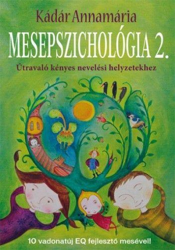Mesepszichológia 2. - Útravaló kényes nevelési helyzetekhez - Kádár Annamária pdf epub