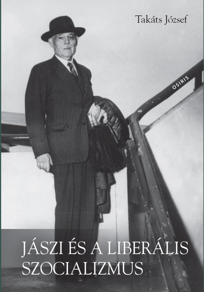 Takáts József - Jászi és a liberális szocializmus