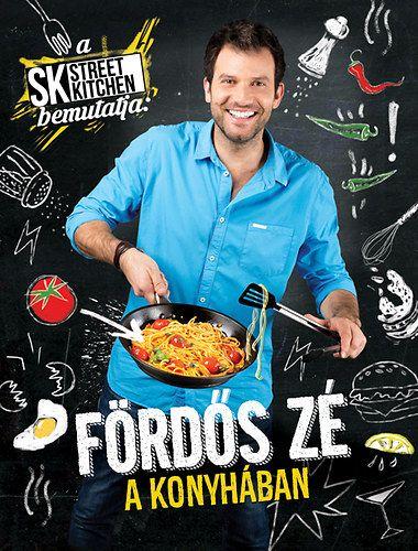 A Street Kitchen bemutatja: Fördős Zé a konyhában