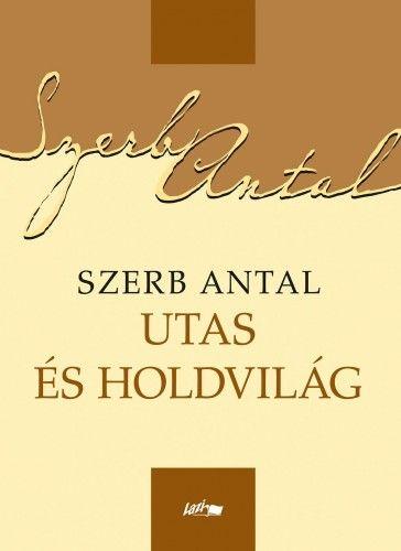 Utas és holdvilág - Szerb Antal |