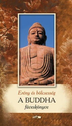 Erény és bölcsesség - A Buddha füveskönyve