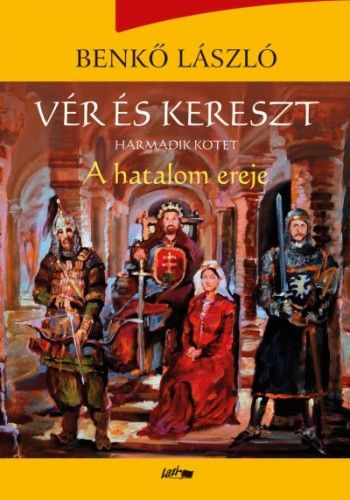 Vér és kereszt III. - A hatalom ereje - Benkő László pdf epub