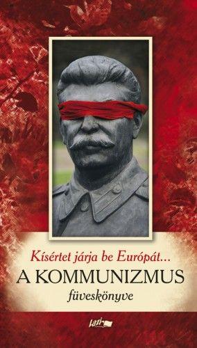 Kísértet járja be Európát... - A kommunizmus füveskönyve -  pdf epub