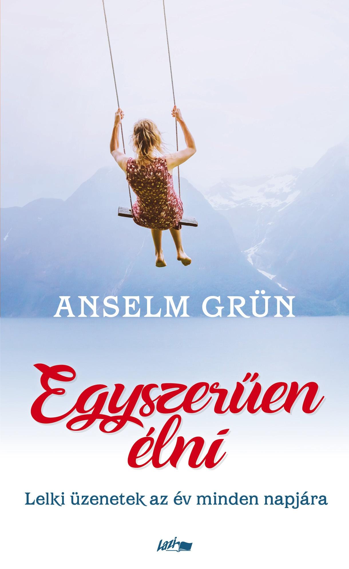 Egyszerűen élni - Anselm Grün pdf epub