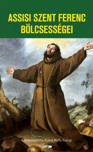 Assisi Szent Ferenc bölcsességei