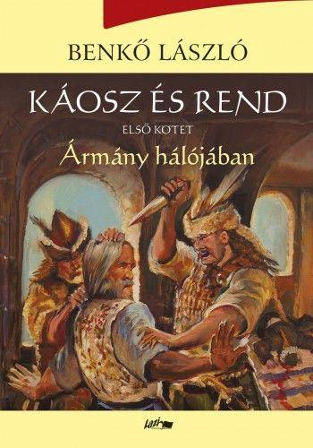 Káosz és rend I. - Ármány hálójában - Benkő László pdf epub