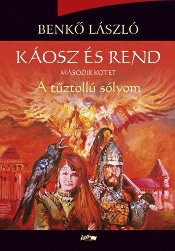Káosz és rend II. - A tűztollú sólyom - Benkő László pdf epub