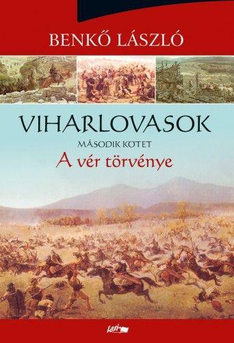Viharlovasok II. - A vér törvénye - Benkő László pdf epub