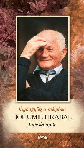 Gyöngyök a mélyben – Bohumil Hrabal füveskönyve