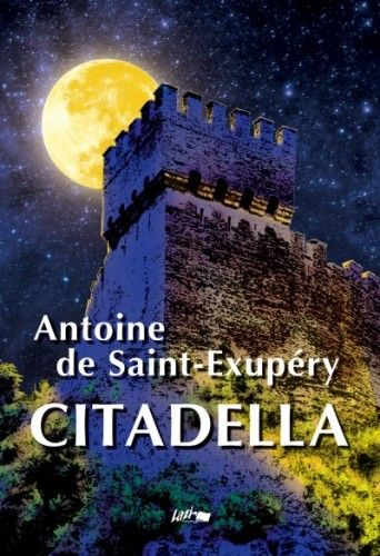 Citadella - Antoine de Saint-Exupéry |