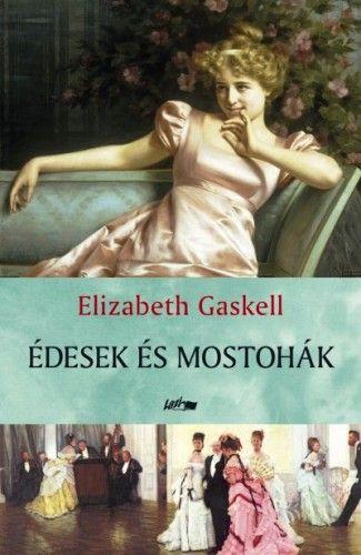 Édesek és mostohák - Elizabeth Gaskell pdf epub