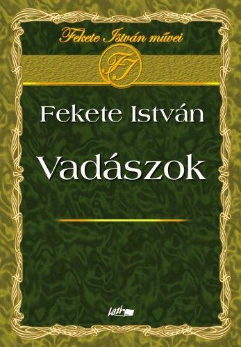 Vadászok - Fekete István pdf epub