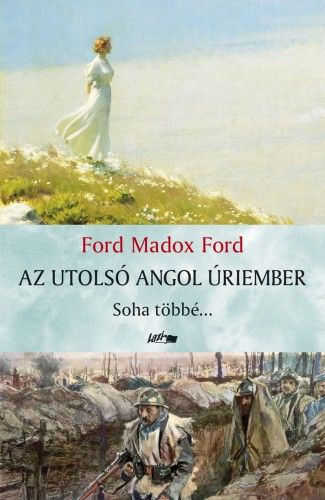 Az utolsó angol úriember II. - Soha többé... - Ford Maddox Ford pdf epub