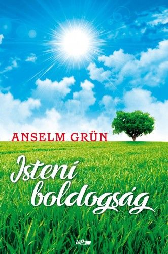 Isteni boldogság - Anselm Grün |