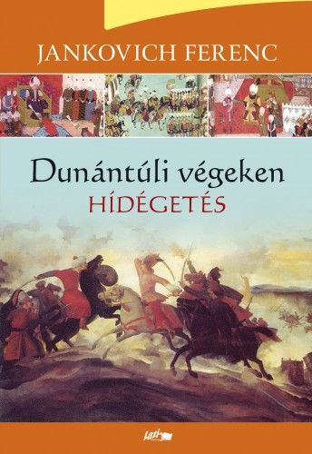 Dunántúli végeken - Hídégetés - Jankovich Ferenc pdf epub