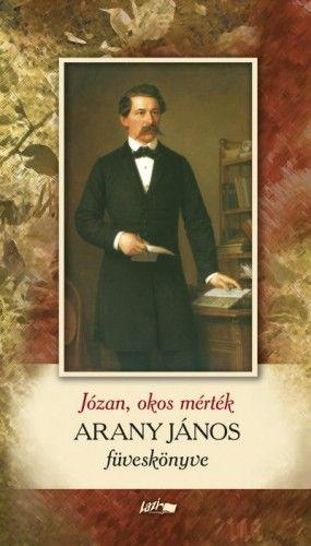 Józan, okos mérték – Arany János füveskönyve