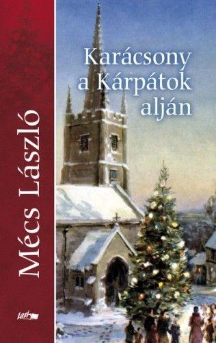 Karácsony a Kárpátok alján - Mécs László pdf epub