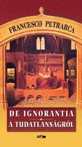 De ignorantia - A tudatlanságról