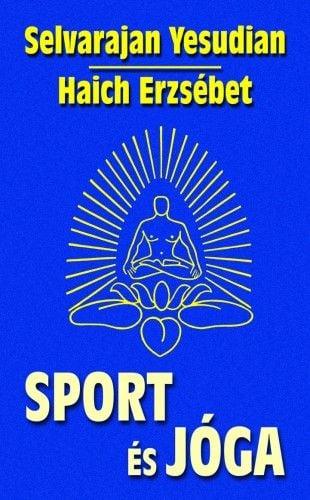 Sport és jóga - Haich Erzsébet |