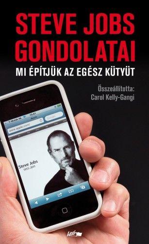 Steve Jobs gondolatai - Mi építjük az egész kütyüt - Carol Kelly-Gangi pdf epub