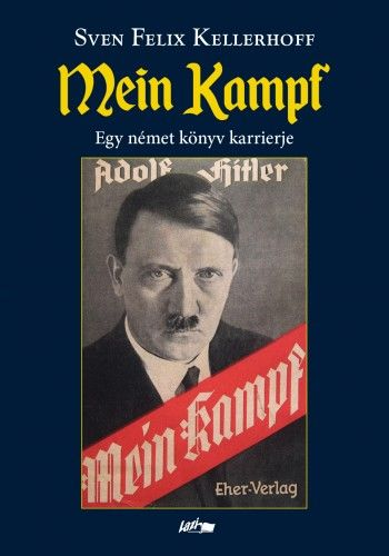 Mein kampf - Egy német könyv karrierje