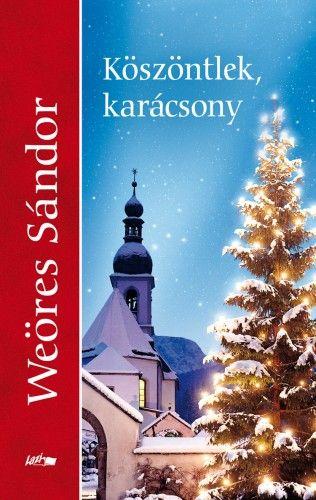 Köszöntlek, karácsony - Weöres Sándor pdf epub
