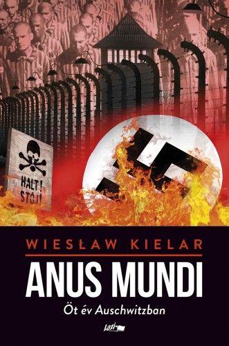 Anus Mundi – Öt év Auschwitzban - Wieslaw Kielar pdf epub