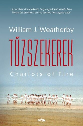 Tűzszekerek - William J. Weatherby |