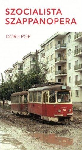 Szocialista szappanopera - Doru Pop pdf epub