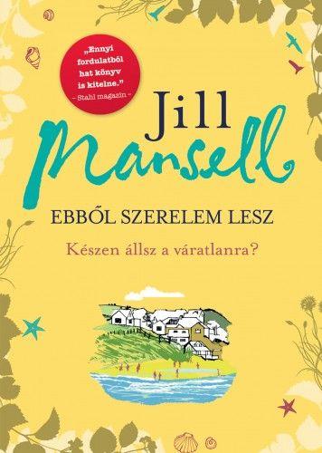 Jill Mansell - Ebből szerelem lesz