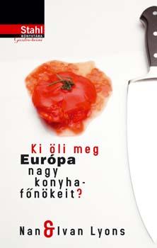 Ki öli meg Európa nagy konyhafőnökeit ?