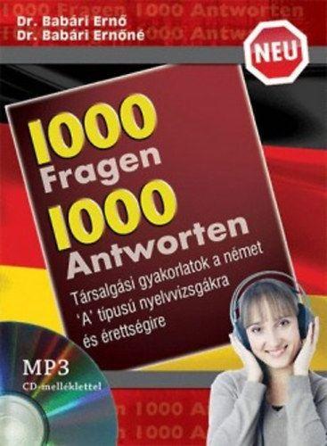 Neu 1000 Fragen 1000 Antworten - MP3 CD melléklettel - Társalgási gyakorlatok a német 'A' típusú nyelvvizsgákra és érettségire