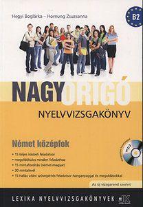 Nagy Origó nyelvvizsgakönyv - Német középfok