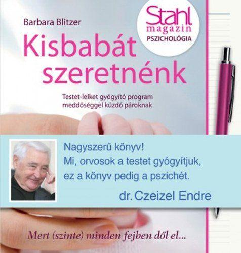 Kisbabát szeretnénk - Dr. Czeizel Endre ajánlásával