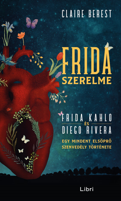 Frida szerelme - Egy mindent elsöprő szenvedély története