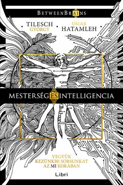 Mesterség és intelligencia - Vegyük kezünkbe sorsunkat az MI korában