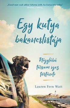 Egy kutya bakancslistája – Négylábú társam igaz története