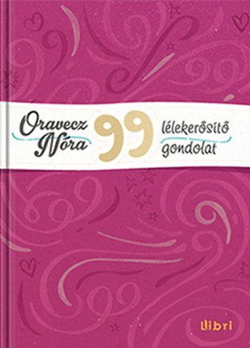99 lélekerősítő gondolat - Oravecz Nóra pdf epub