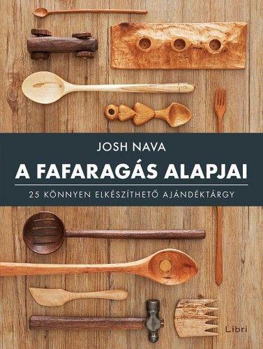 A fafaragás alapjai - Josh Nava |