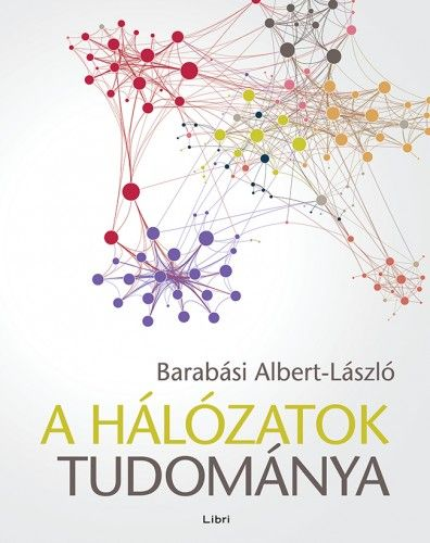 A hálózatok tudománya - Barabási Albert-László |