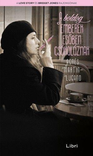 Agnès Martin-Lugand - A boldog emberek esőben csókolóznak