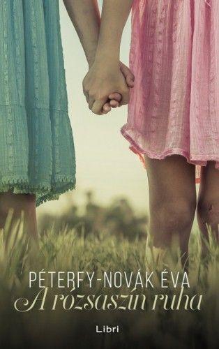 A rózsaszín ruha - Péterfy-Novák Éva |