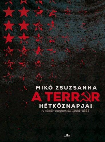 A terror hétköznapjai - Mikó Zsuzsanna |