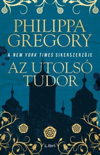 Az utolsó Tudor - Philippa Gregory pdf epub